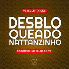 Desbloqueado - Nattanzinho - Playbcack e VS Sertanejo e Forro