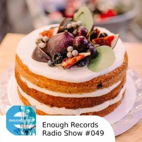 Enough Records Radio Show #049