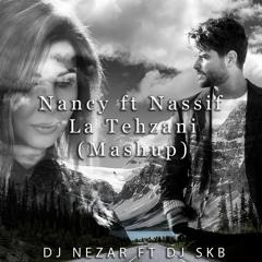 Nancy ft Nassif - La Tehzani (Mashup)   نانسي و ناصيف - لا تحزني