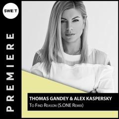 PREMIERE : Thomas Gandey & Alex Kaspersky - To Find Reason (S.ONE Remix)[Dear Deer]