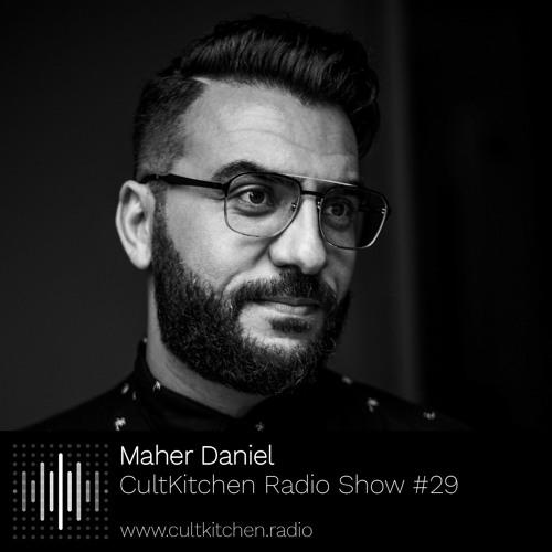 CultKitchen Radio Show #29 – Maher Daniel