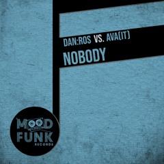 DAN:ROS vs. AVA (It) - NOBODY // MFR257