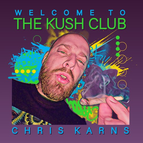 WELCOME TO THE KUSH CLUB