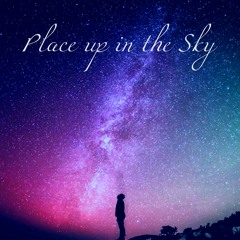 Place Up In The Sky (Vintage Recording 2005)