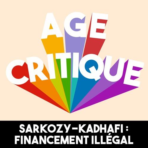 [AC] #31 Sarkozy-Kadhafi : financement illégal