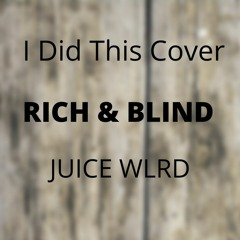 Rich & Blind(Rookie Romy Cover) - Juice WRLD
