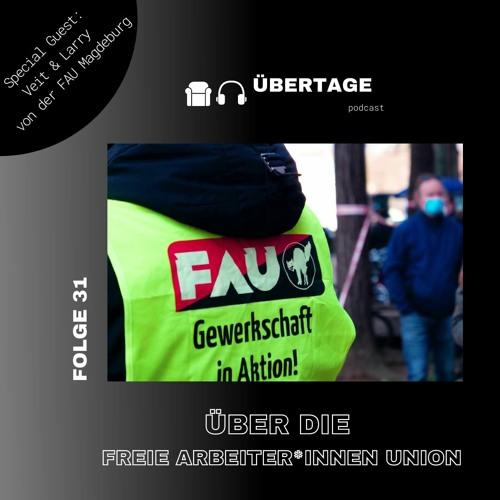 Folge 31: über die Freie Arbeiter*innen Union