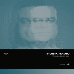 TRUSIK Radio・Transmission 023