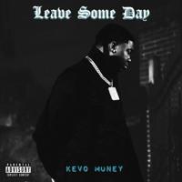 Kevo Muney - Leave Some Day [Slowed + Reverbed) (Prod. Zaster)]