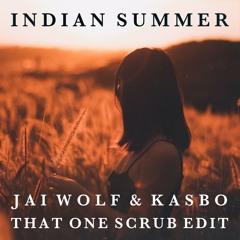 Jai Wolf & Kasbo - Indian Summer (That One Scrub Edit)