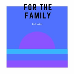 For The Family