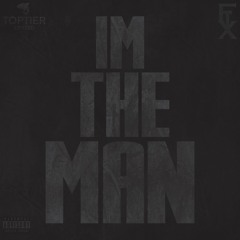 I'm The Man (Prod by. Premise on the beat)