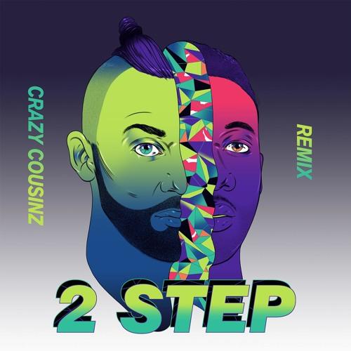 Vato Gonzalez - 2 Step (Crazy Cousinz Remix)