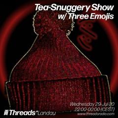 Tea-Snuggery Show #19 (Threads LANDAU) - 29-Jul-20_w Three Emojis