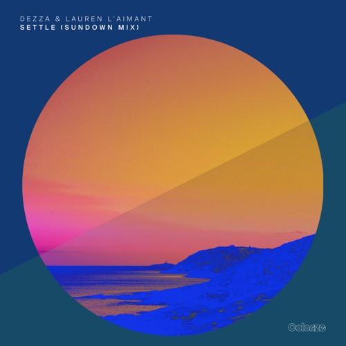 Dezza & Lauren L'aimant - Settle (Sundown Mix)