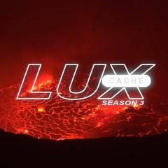 LUX CACHE :: SEASON 3 PREVIEW