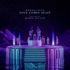 Manuel Riva - Love Comes Again (feat. Misha Miller)