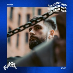 Surge Resident Mix #005 - J-Evans