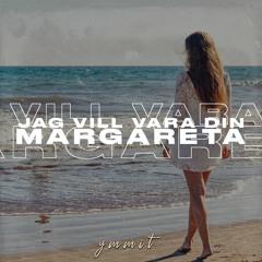 Jag Vill Vara Din, Margareta (Remix)