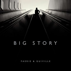 Big Story feat. Faerie