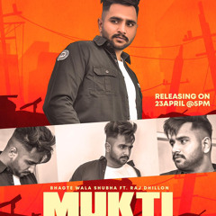 New Punjabi SongMukti - Bhagte Wala Shubha Ft. Raj Dhillon Latest Punjabi Songs 2021