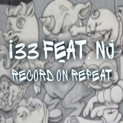 I33 Feat. NJ - Record On Repeat