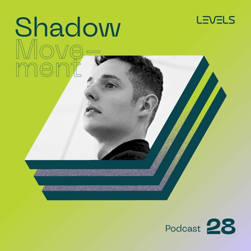 Levels Podcast 28: Shadow Movement
