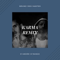 Karma (Remix) [feat. D'andre O'range]