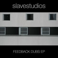 Slavestudios - Feedback Dub - Version 1