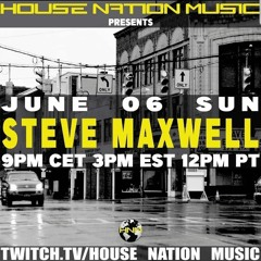 Steve Maxwell live on House Nation Music 6/6/21