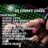 DJ JIMMY ™ - VIRUS COVID - 19 ''RINDU AKU RINDU KAMU '' SPESIAL BENCI TAPI RINDU FULL ALBUM TERBARU