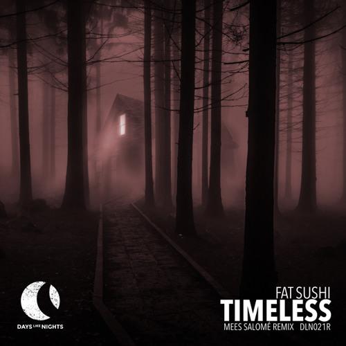 Fat Sushi - Timeless (Mees Salomé Remix)