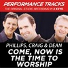 Come, Now Is The Time To Worship (Performance Track In Key Of G-A)