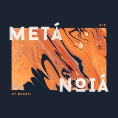 Metá Noiá 005 by Franc Fala (Downtown Tulum Radio)