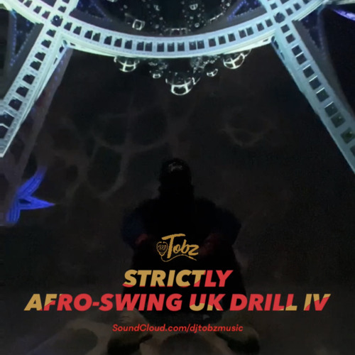 Strictly Afro Swing/UK Drill IV 2021