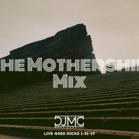 The Mothership Mix - DJMC Live at Red Rocks 1-31-20