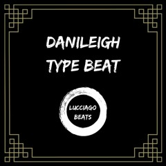 DaniLeigh Type Beat - Prod. Lucciago (Lease/Exclusive Available)