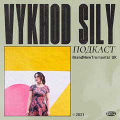 Vykhod Sily Podcast - BrandNewTrumpets Guest Mix