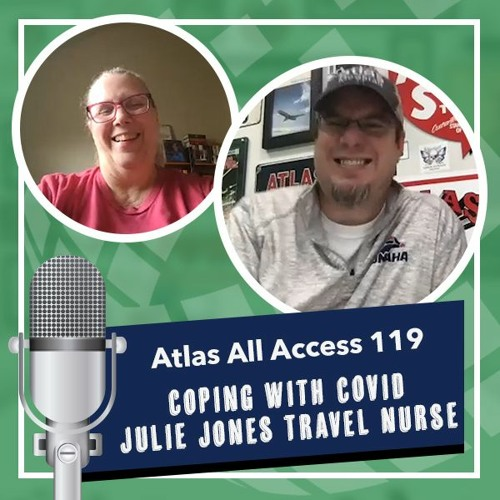 Coping with COVID | Travel NICU Nurse Julie Jones - Atlas All Access 119