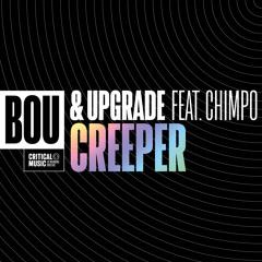 Bou & Upgrade - Creeper (feat. Chimpo)