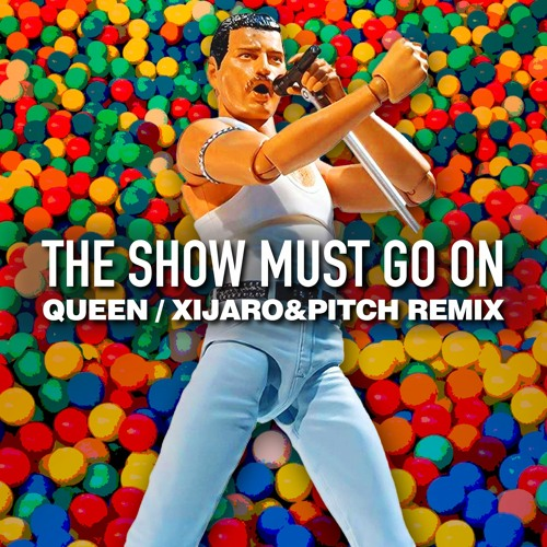 Queen - The Show Must Go On (XiJaro & Pitch Remix) SAMPLE