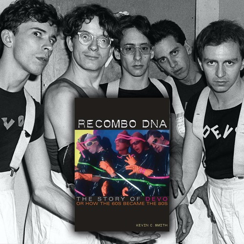 """Book Musik 033 - """"Recombo DNA-The Story of Devo or How the 60s Became the 80s"""" by Kevin C. Smith"""