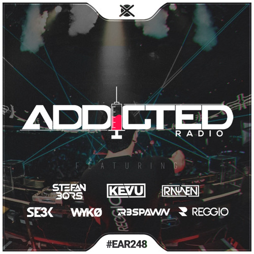 Addicted Radio #248