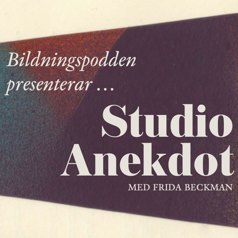 Nyhet! Bildningspodden presenterar Studio Anekdot – med Frida Beckman