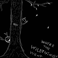 Where The Wild Things Went