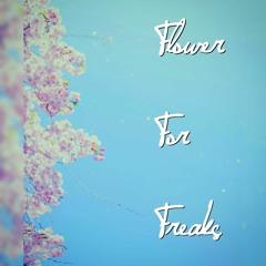 Flower For Freaks