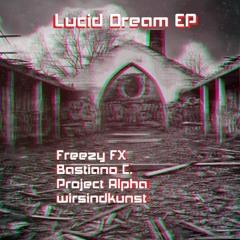 FX Freezy - Lucid Dream (Bastiano C. Remix) [FREE DL]