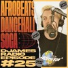 Download Afrobeats, Dancehall & Soca // DJames Radio - Episode 25 Mp3