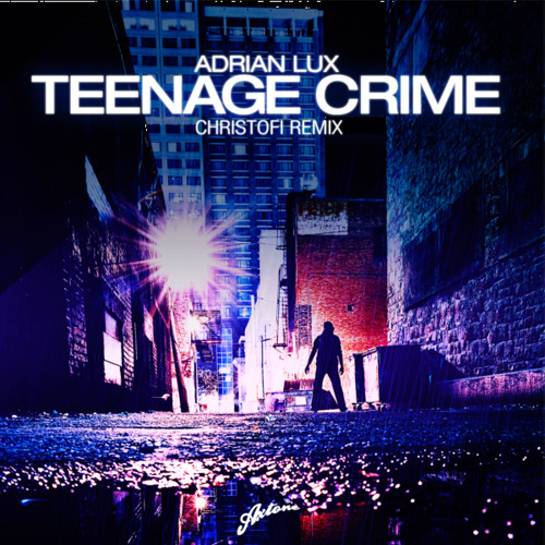 Teenage Crime (Christofi Remix)
