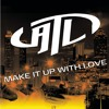Make It Up With Love (Remix)